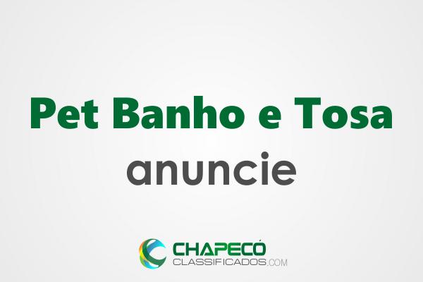 ANunciar Pet Banho e Tosa em Chapecó
